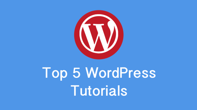 Top 5 WordPress Tutorials