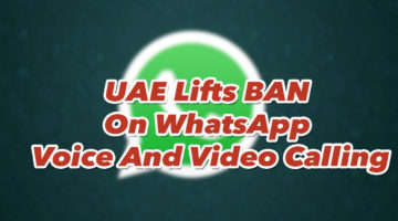 UAE Lift WhatsApp Ban for Video and Voice Call